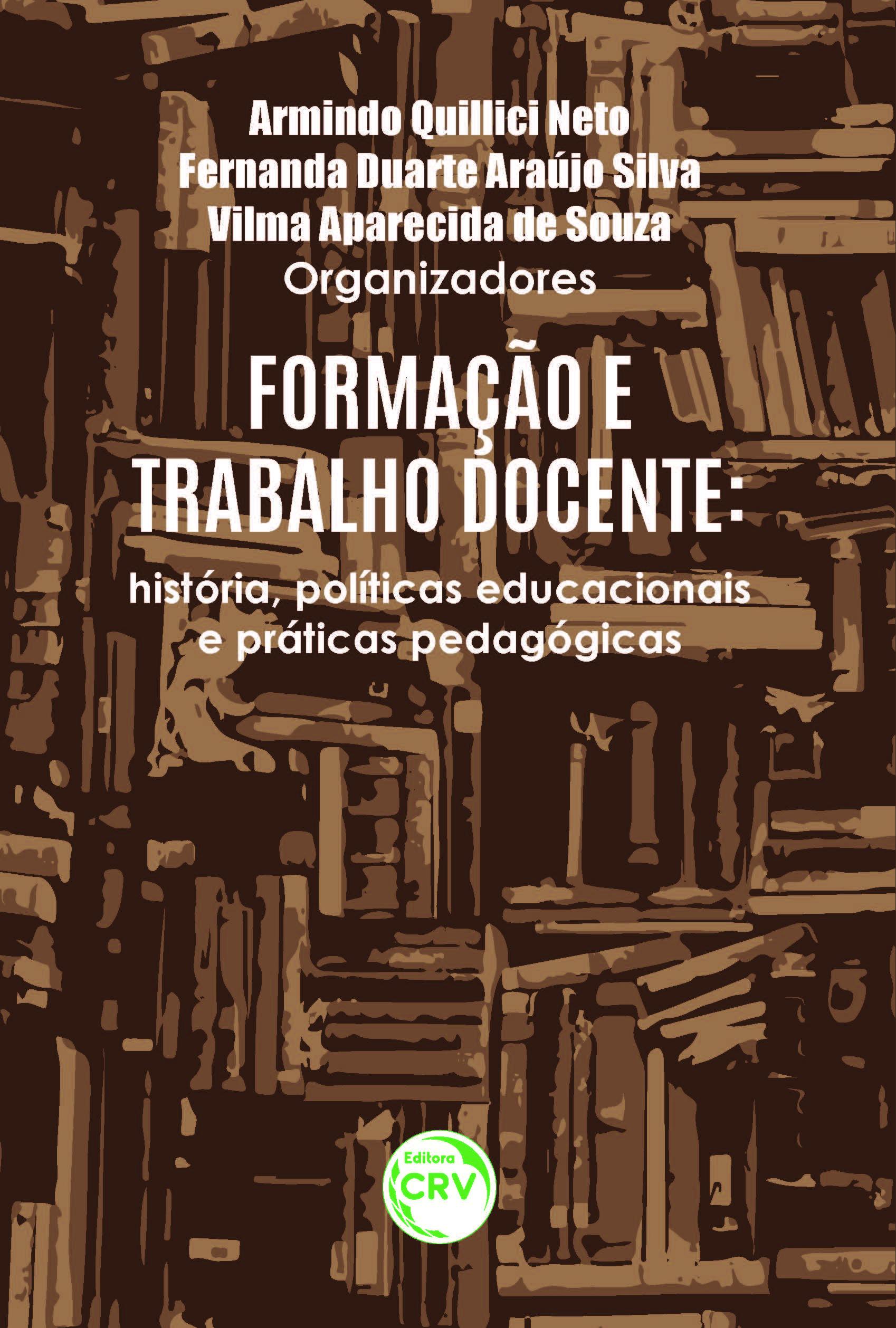 Capa do livro: FORMAÇÃO E TRABALHO DOCENTE:<br> história, políticas educacionais e práticas pedagógicas