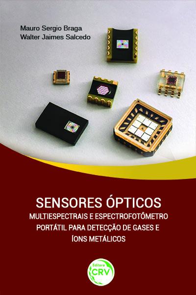 Capa do livro: SENSORES ÓPTICOS MULTIESPECTRAIS E ESPECTROFOTÔMETRO PORTÁTIL PARA DETECÇÃO DE GASES E ÍONS METÁLICOS