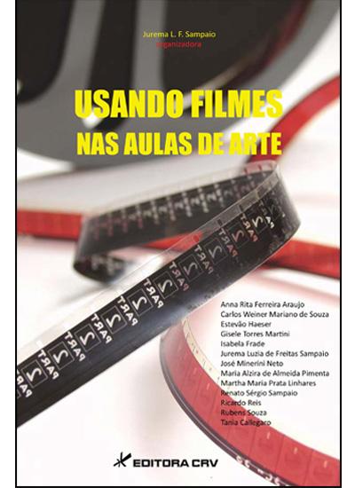 Capa do livro: USANDO FILMES NAS AULAS DE ARTES