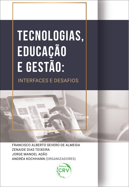 Capa do livro: TECNOLOGIAS, EDUCAÇÃO E GESTÃO:<br> interfaces e desafios