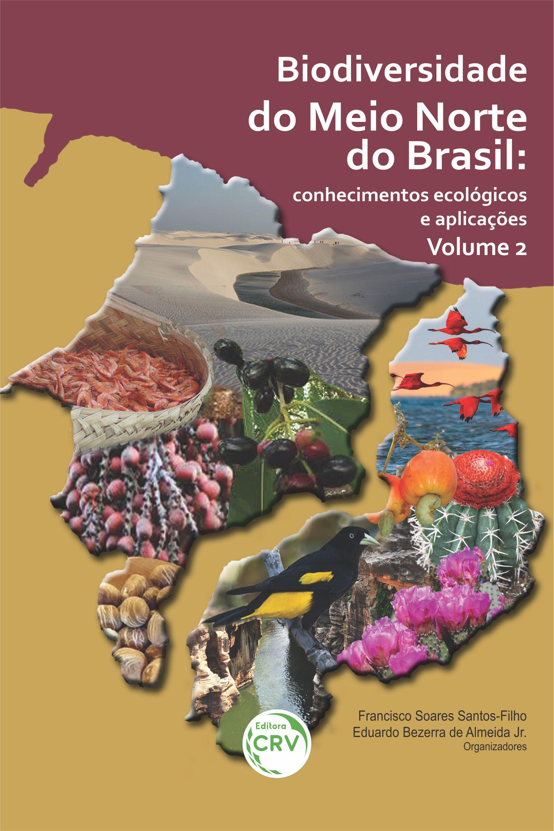 Capa do livro: BIODIVERSIDADE DO MEIO NORTE DO BRASIL: <br>conhecimentos ecológicos e aplicações Volume 2