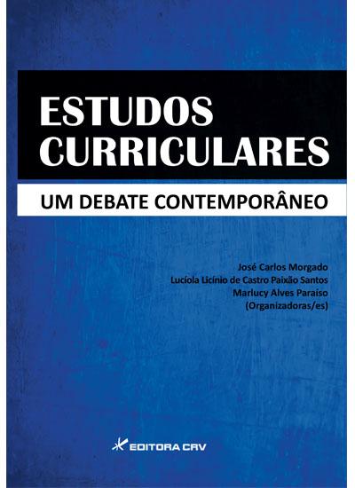 Capa do livro: ESTUDOS CURRICULARES<br>Um Debate Contemporâneo