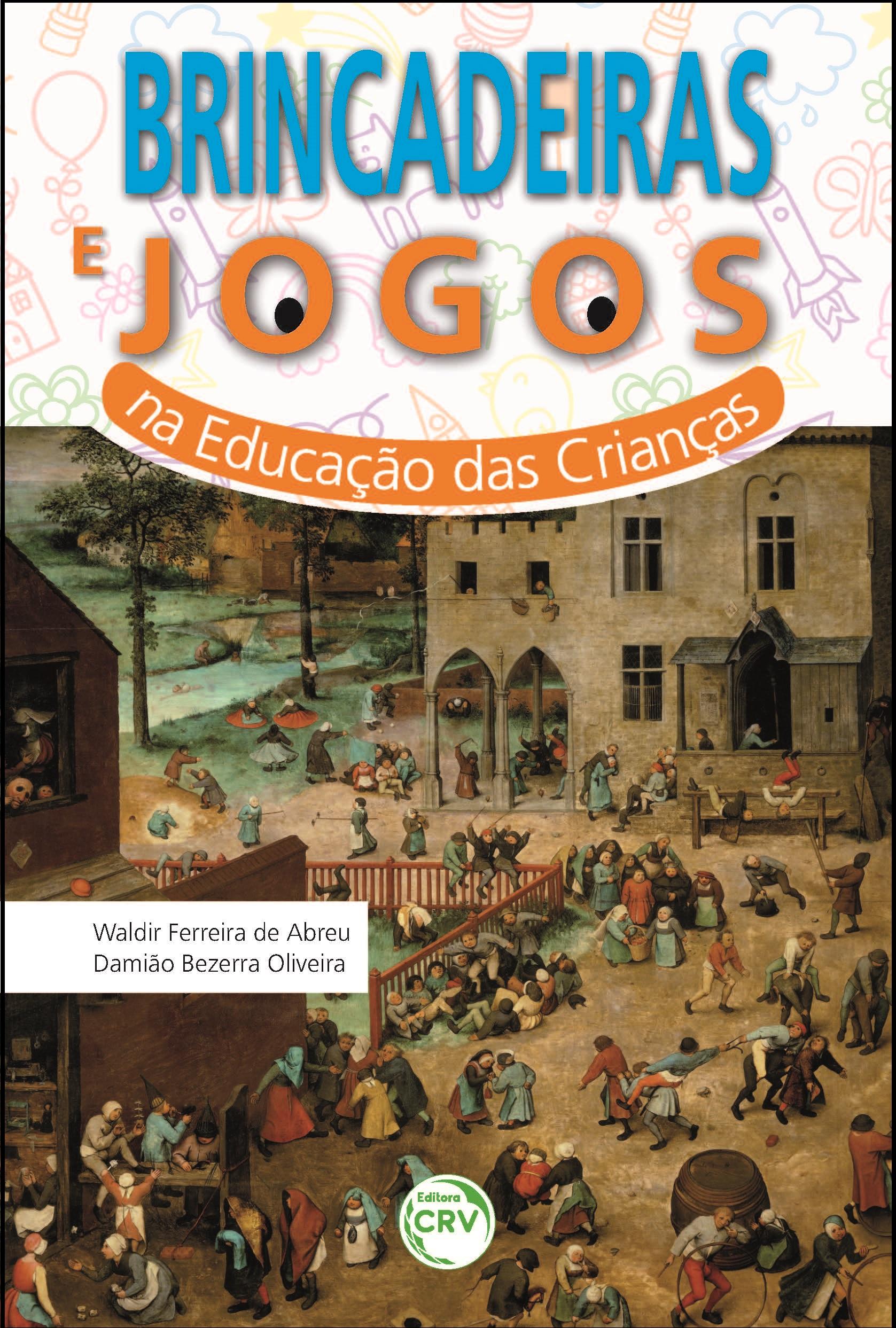 Capa do livro: BRINCADEIRAS E JOGOS NA EDUCAÇÃO DAS CRIANÇAS