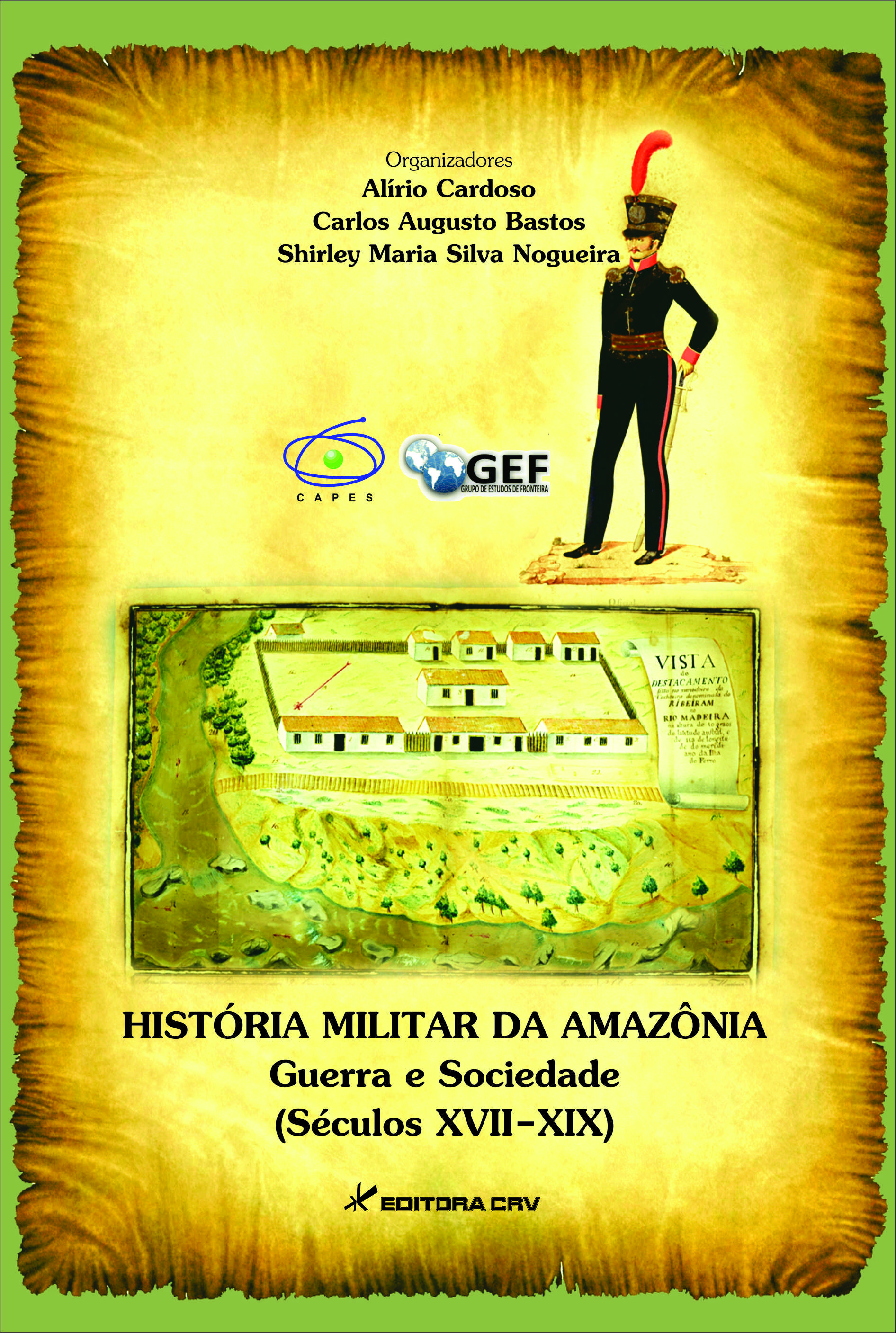Capa do livro: HISTÓRIA MILITAR DA AMAZÔNIA<br>Guerra, militares e sociedade (Séculos XVII-XIX)