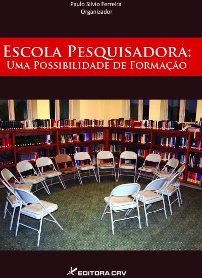 Capa do livro: ESCOLA PESQUISADORA:<BR>uma possibilidade de formação