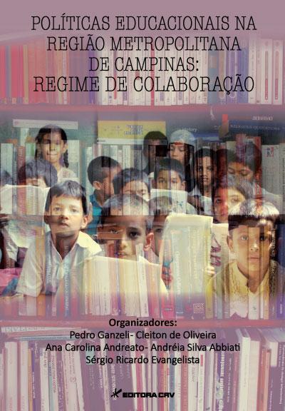Capa do livro: POLÍTICAS EDUCACIONAIS NA REGIÃO METROPOLITANA  DE CAMPINAS:<br>regime de Colaboração