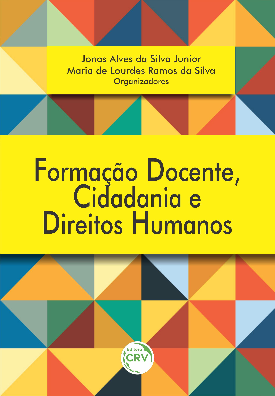 Capa do livro: FORMAÇÃO DOCENTE, CIDADANIA E DIREITOS HUMANOS