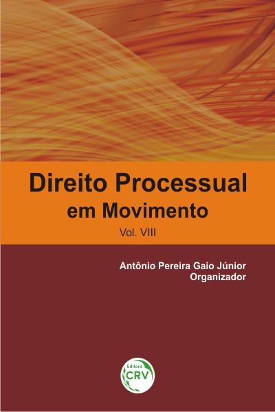 Capa do livro: DIREITO PROCESSUAL EM MOVIMENTO<br> VOL. VIII