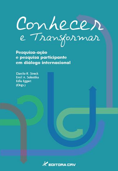 Capa do livro: CONHECER E TRANSFORMAR<br>Pesquisa-ação e pesquisa participante em diálogo internacional