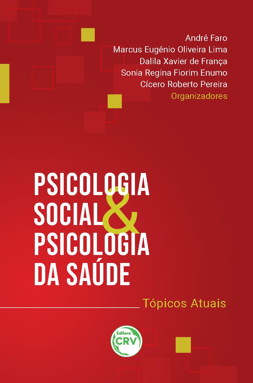 Capa do livro: PSICOLOGIA SOCIAL E PSICOLOGIA DA SAÚDE: <br>tópicos atuais