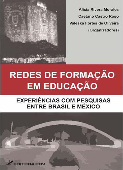 Capa do livro: REDES DE FORMAÇÃO EM EDUCAÇÃO:<br>experiências com pesquisas entre Brasil e México