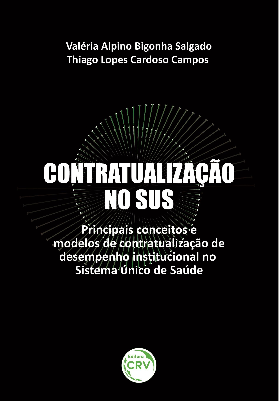 Capa do livro: CONTRATUALIZAÇÃO NO SUS: <br>Principais conceitos e modelos de contratualização de desempenho institucional no Sistema Único de Saúde