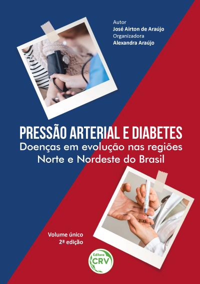 Capa do livro: PRESSÃO ARTERIAL E DIABETES:<br> Doenças em evolução nas regiões Norte e Nordeste do Brasil <br> 2ª Edição – Revisada, ampliada e atualizada