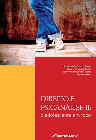 Capa do livro: DIREITO E PSICANÁLISE II:<br>o adolescente em foco