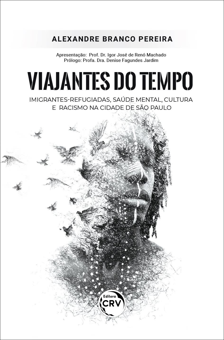 Capa do livro: VIAJANTES DO TEMPO:<br> imigrantes-refugiadas, saúde mental, cultura e racismo na cidade de São Paulo