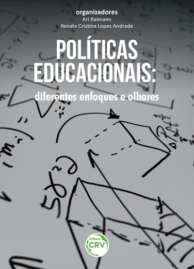 Capa do livro: POLITICAS EDUCACIONAIS:<br> diferentes enfoques e olhares