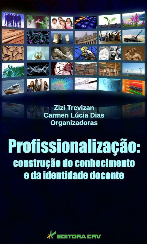 Capa do livro: PROFISSIONALIZAÇÃO:<br>construção do conhecimento e da identidade docente
