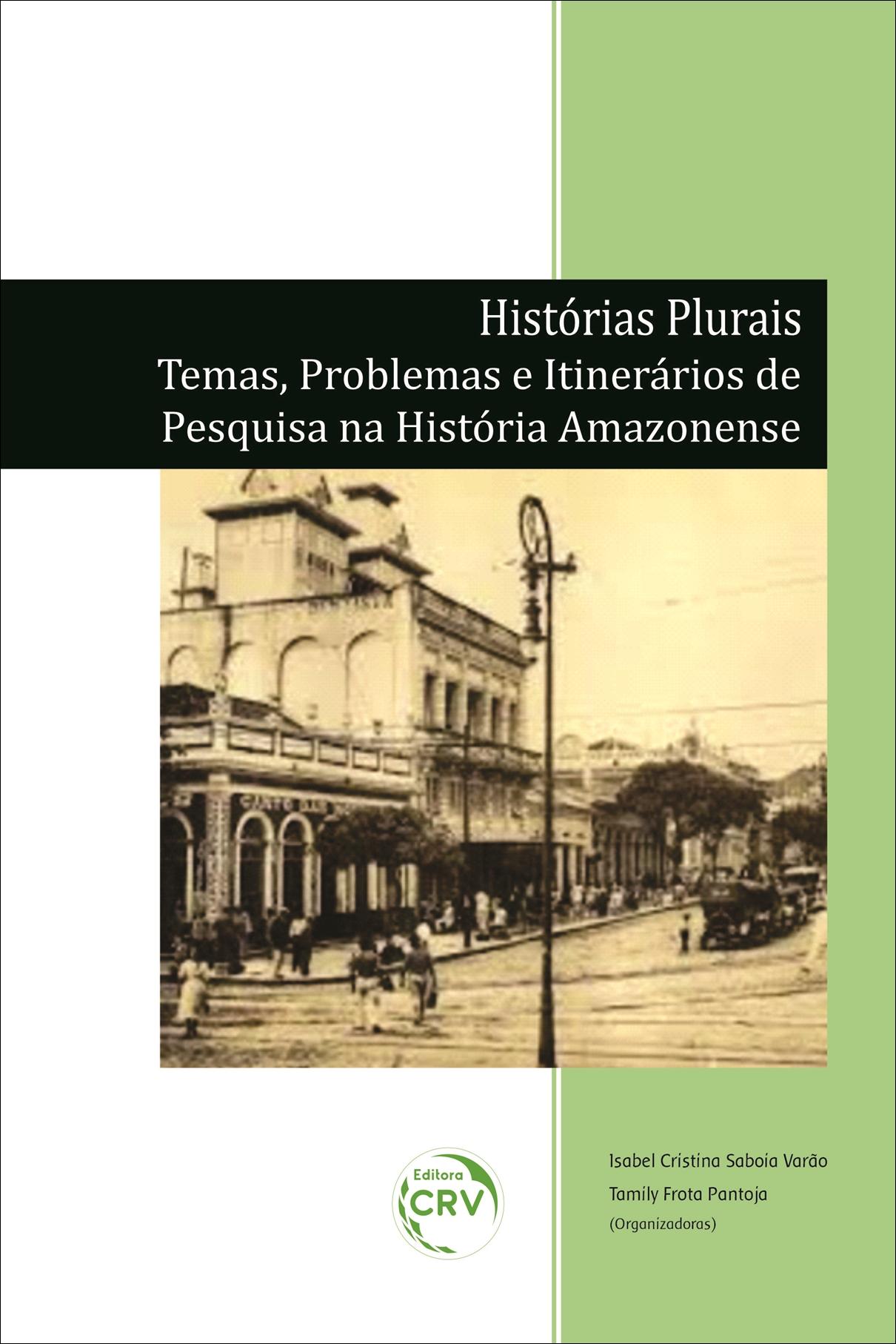 Capa do livro: HISTÓRIAS PLURAIS: <br>Temas, Problemas e Itinerários de Pesquisa na História Amazonense