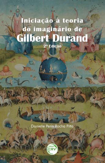 Capa do livro: INICIAÇÃO À TEORIA DO IMAGINÁRIO DE GILBERT DURAND