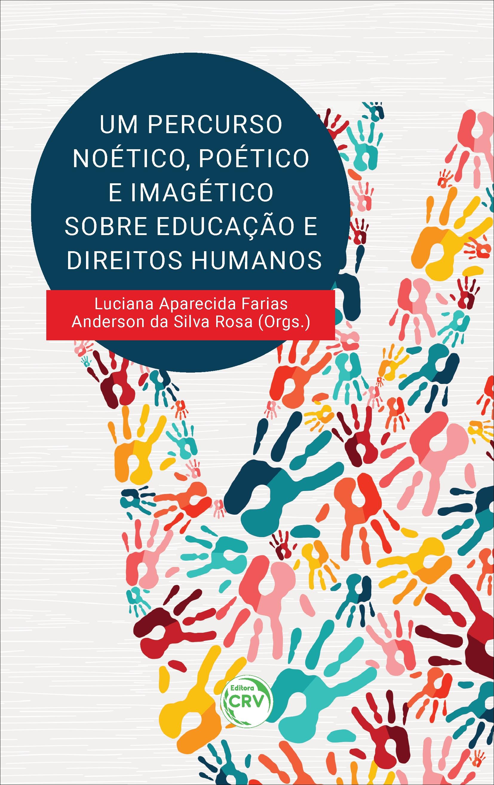 Capa do livro: UM PERCURSO NOÉTICO, POÉTICO E IMAGÉTICO SOBRE EDUCAÇÃO E DIREITOS HUMANOS