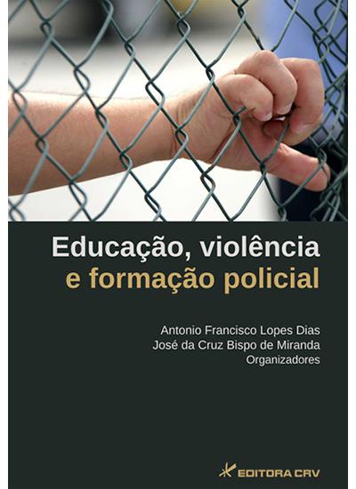 Capa do livro: EDUCAÇÃO, VIOLÊNCIA E FORMAÇÃO POLICIAL