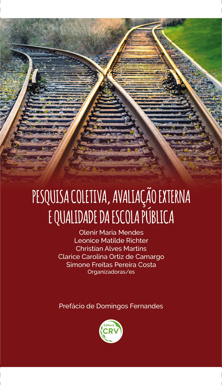 Capa do livro: PESQUISA COLETIVA, AVALIAÇÃO EXTERNA E QUALIDADE DA ESCOLA PÚBLICA