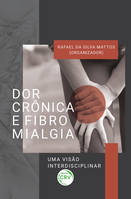 Capa do livro: DOR CRÔNICA E FIBROMIALGIA:  <br>uma visão interdisciplinar