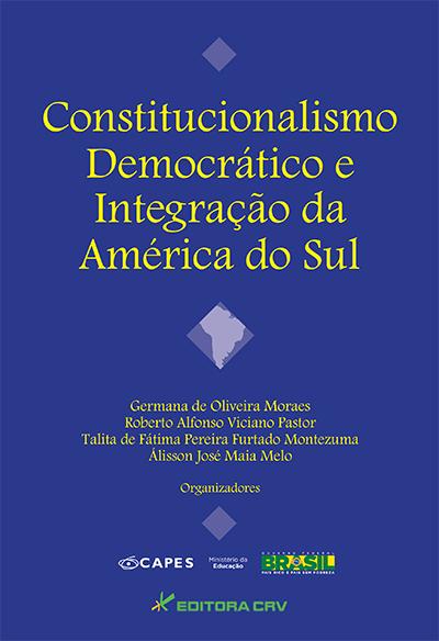 Capa do livro: (LIVRO NÃO COMERCIALIZADO)<br>CONSTITUCIONALISMO DEMOCRÁTICO E INTEGRAÇÃO DA AMÉRICA DO SUL