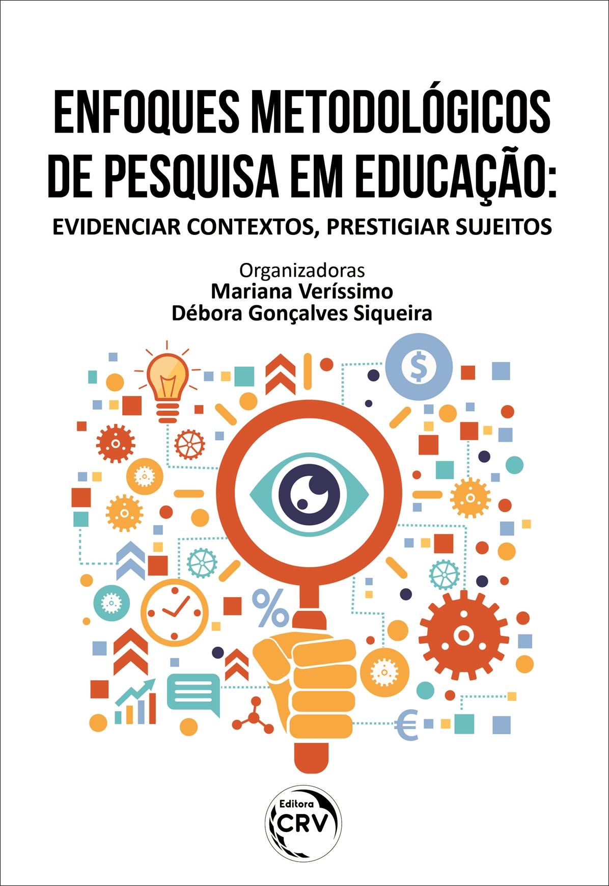 Capa do livro: ENFOQUES METODOLÓGICOS DE PESQUISA EM EDUCAÇÃO: <br>evidenciar contextos, prestigiar sujeitos
