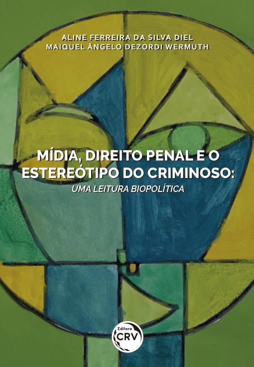 Capa do livro: MÍDIA, DIREITO PENAL E O ESTEREÓTIPO DO CRIMINOSO: <br>uma leitura biopolítica