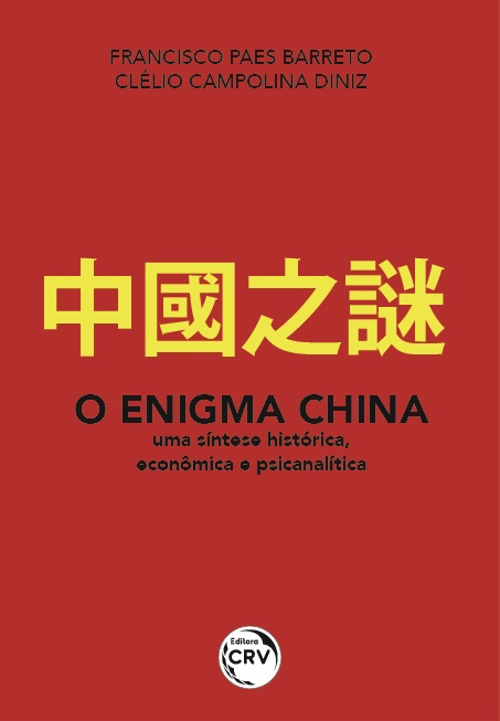 Capa do livro: O ENIGMA CHINA:<br> uma síntese histórica, econômica e psicanalítica