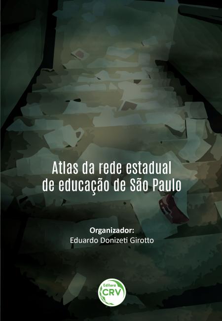 Capa do livro: ATLAS DA REDE ESTADUAL DE EDUCAÇÃO DE SÃO PAULO