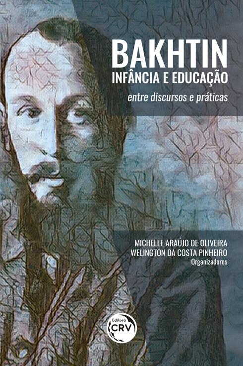 Capa do livro: BAKHTIN, INFÂNCIA E EDUCAÇÃO: <br>entre discursos e práticas