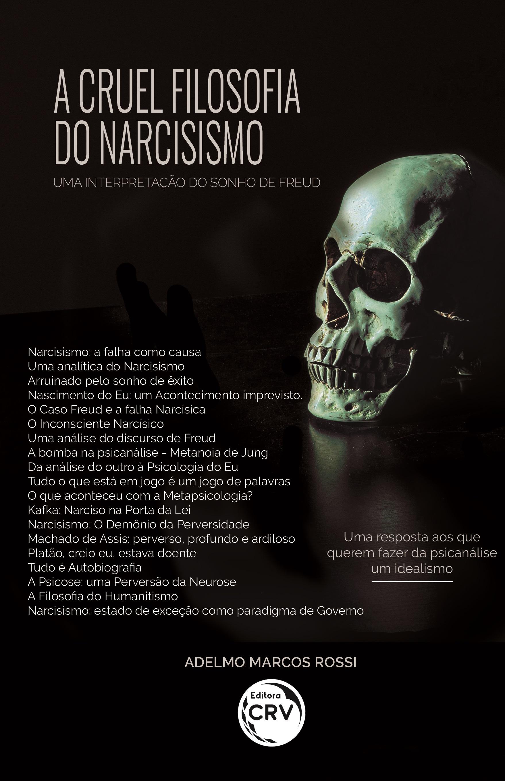 Capa do livro: A CRUEL FILOSOFIA DO NARCISISMO:<br> Uma interpretação do sonho de Freud