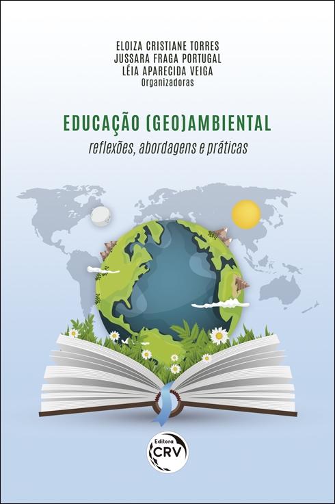 Capa do livro: Educação (geo)ambiental:<br> reflexões, abordagens e práticas