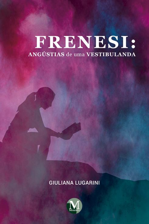 Capa do livro: FRENESI: <br>angústias de uma vestibulanda