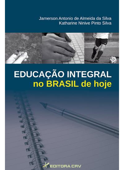 Capa do livro: EDUCAÇÃO INTEGRAL NO BRASIL DE HOJE