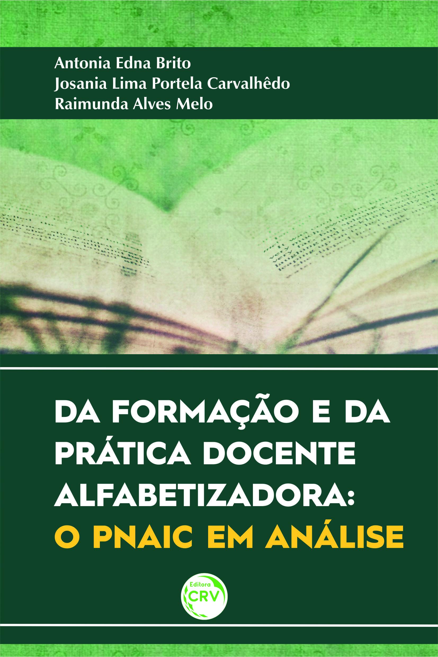 Capa do livro: DA FORMAÇÃO E DA PRÁTICA DOCENTE ALFABETIZADORA:<br> o PNAIC em análise