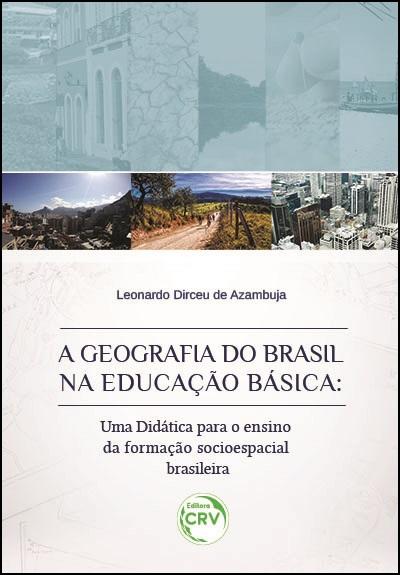 Resultado de imagem para A GEOGRAFIA DO BRASIL NA EDUCAÇÃO BÁSICA: UMA DIDÁTICA PARA O ENSINO DA FORMAÇÃO SOCIOESPACIAL BRASILEIRA.