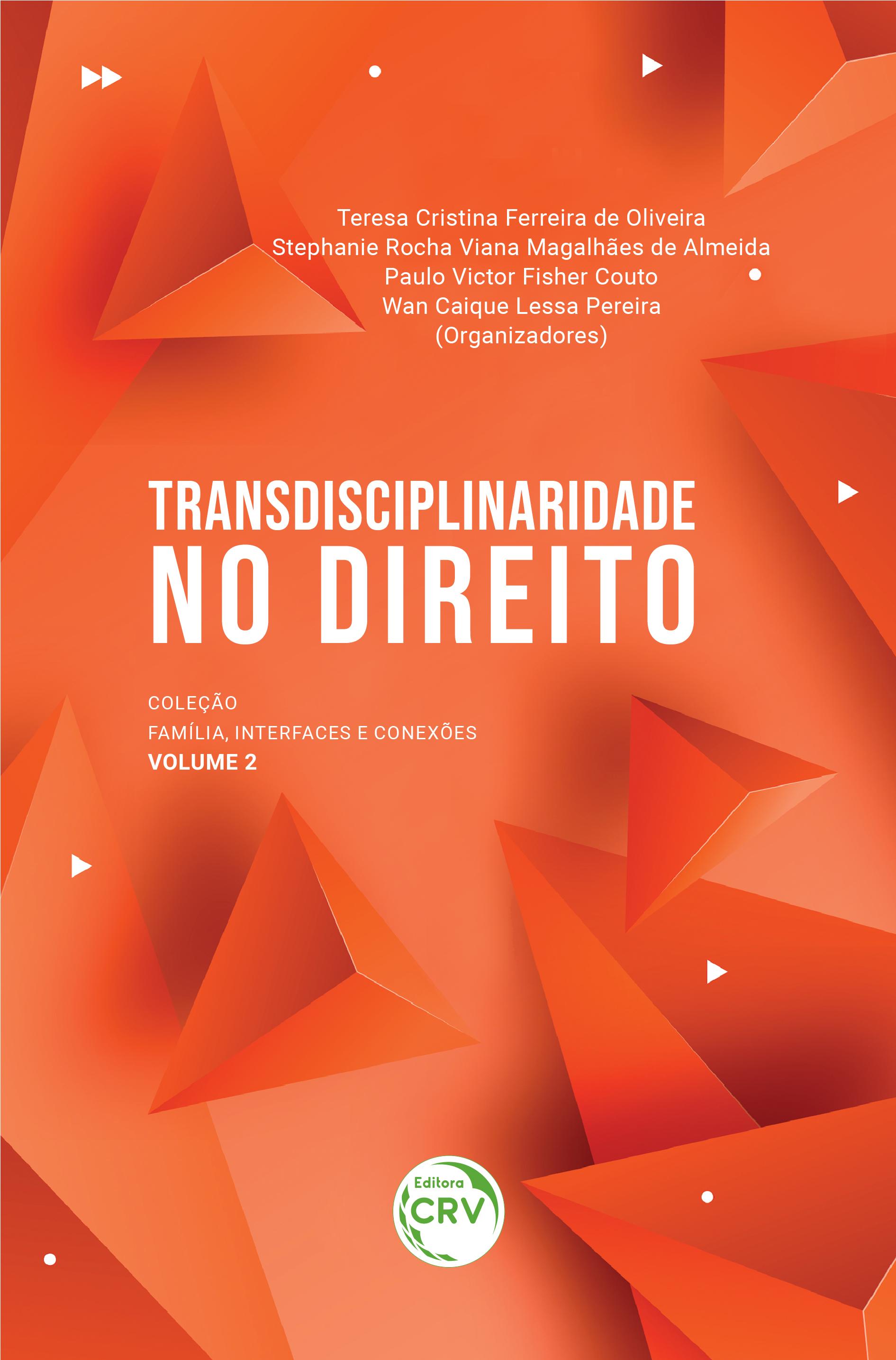 Capa do livro: TRANSDISCIPLINARIDADE NO DIREITO:<br> Coleção Família, Interfaces e Conexões - Volume 2