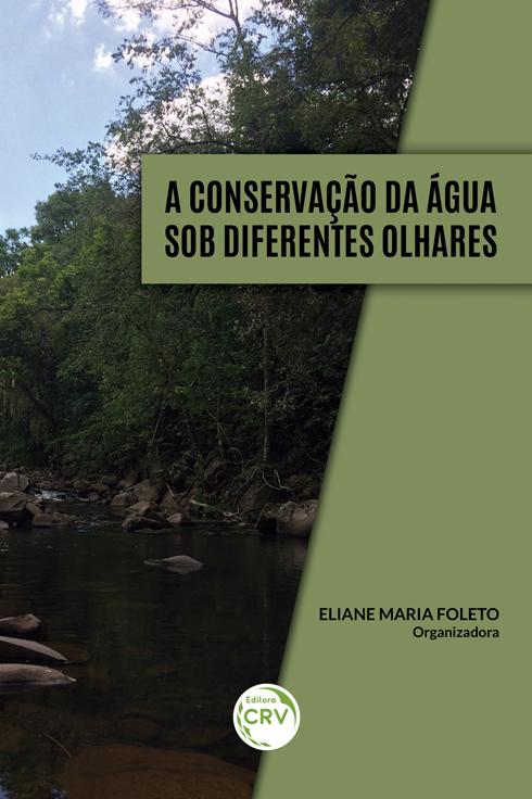 Capa do livro: A CONSERVAÇÃO DA ÁGUA SOB DIFERENTES OLHARES