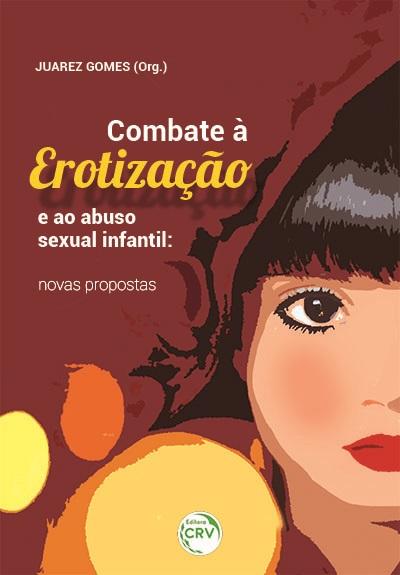 Capa do livro: COMBATE À EROTIZAÇÃO E AO ABUSO SEXUAL INFANTIL: <br>novas propostas