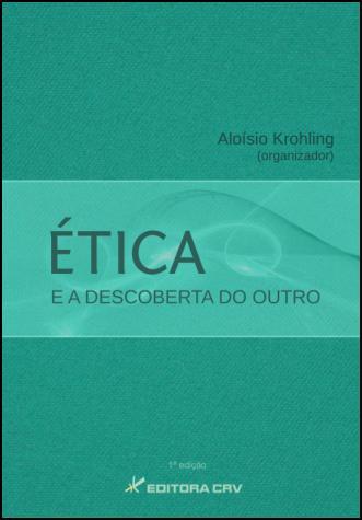 Capa do livro: ÉTICA E DESCOBERTA DO OUTRO