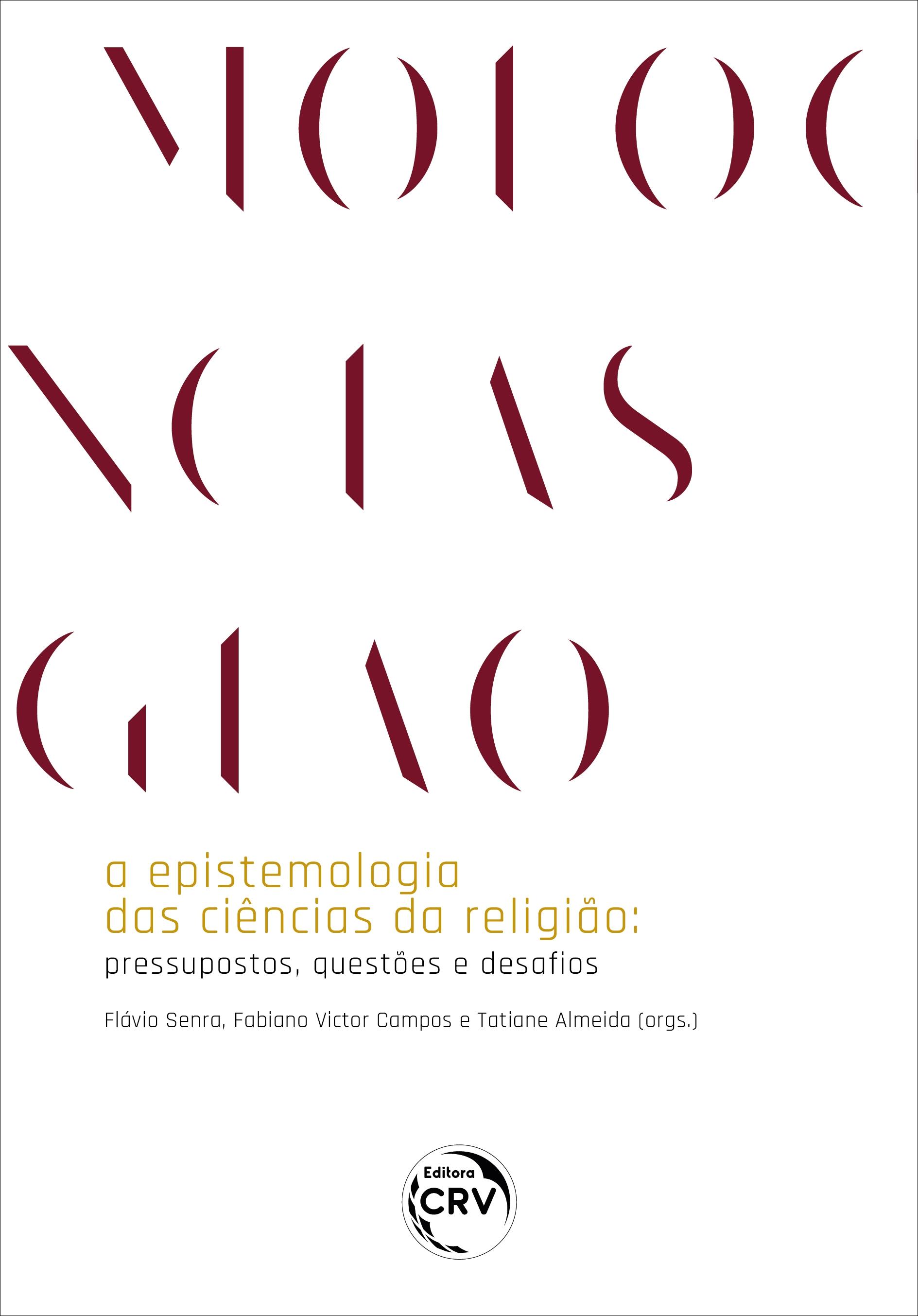 Capa do livro: A EPISTEMOLOGIA DAS CIÊNCIAS DA RELIGIÃO:<br> pressupostos, questões e desafios