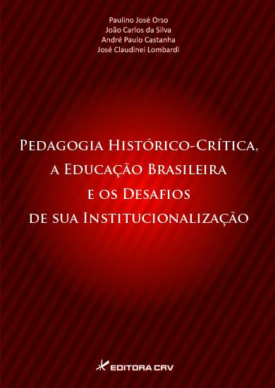 Capa do livro: PEDAGOGIA HISTÓRICO-CRÍTICA, A EDUCAÇÃO BRASILEIRA E OS DESAFIOS DE SUA INSTITUCIONALIZAÇÃO