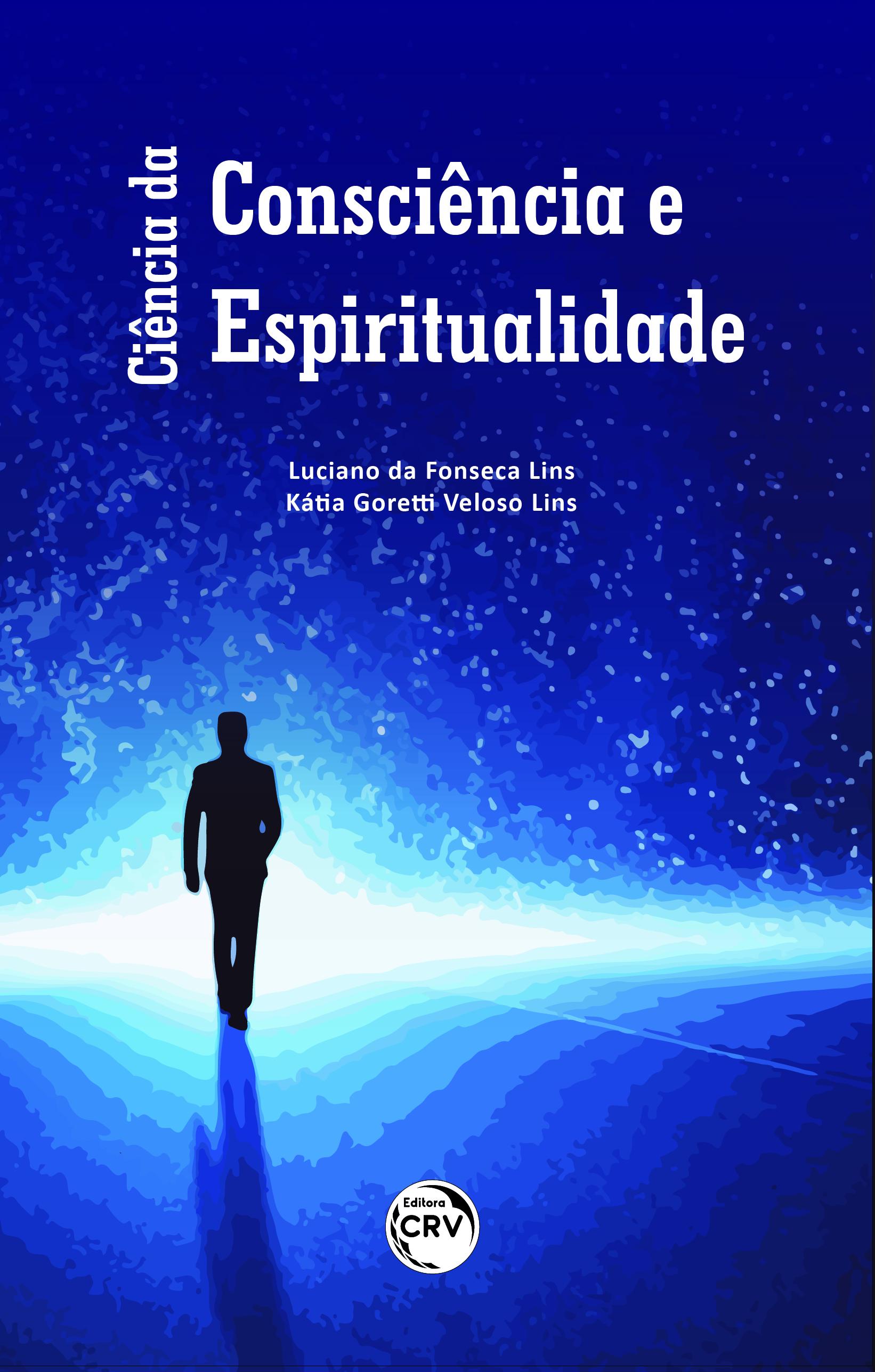 Capa do livro: CIÊNCIA DA CONSCIÊNCIA E ESPIRITUALIDADE