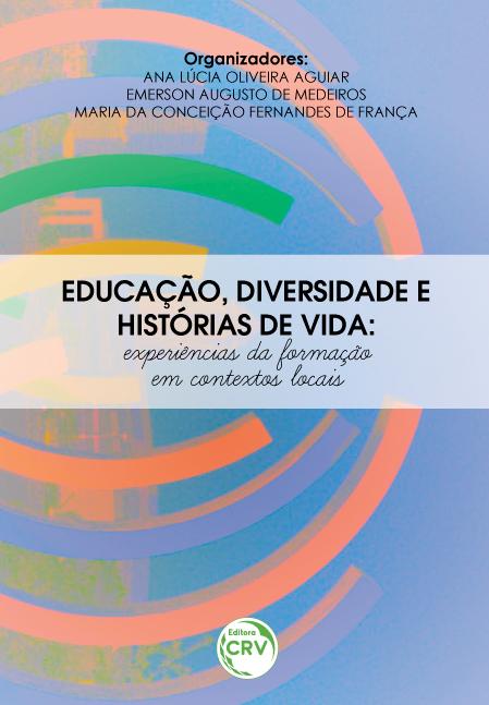 Capa do livro: EDUCAÇÃO, DIVERSIDADE E HISTÓRIAS DE VIDA:<br>experiências da formação em contextos locais