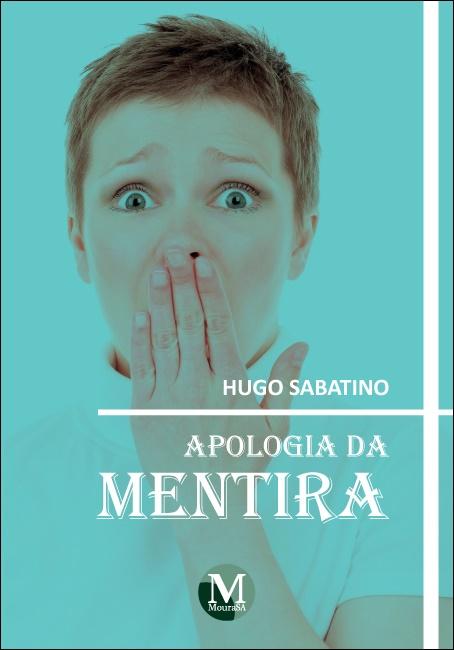 Capa do livro: APOLOGIA DA MENTIRA
