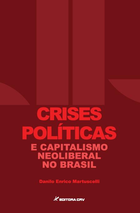Capa do livro: CRISES POLÍTICAS E CAPITALISMO NEOLIBERAL NO BRASIL