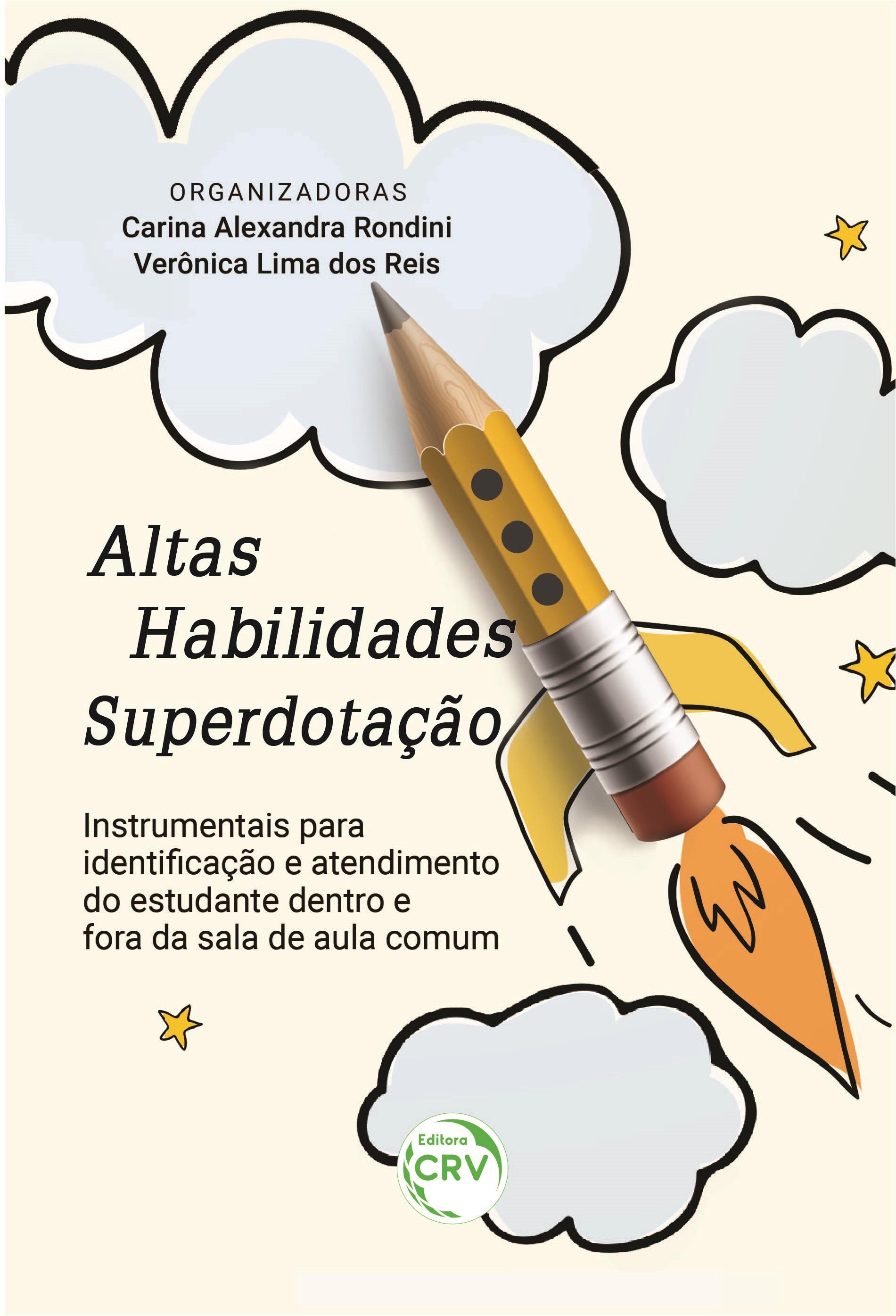 Capa do livro: ALTAS HABILIDADES/SUPERDOTAÇÃO:<br> Instrumentais para identificação e atendimento do estudante dentro e fora da sala de aula comum